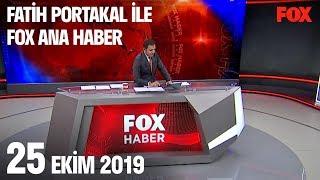 25 Ekim 2019 Fatih Portakal ile FOX Ana Haber