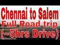 Chennai to Salem, Full Road Trip(~5hours drive)