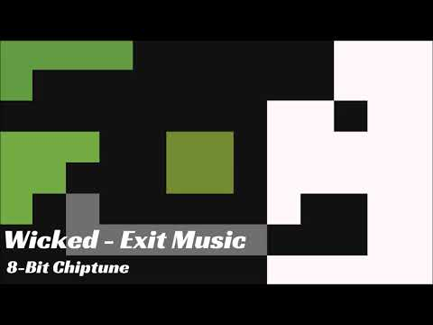 [8-bit] Wicked - Exit music