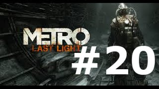 Metro Last Light walkthrough part 20 - GTX 760 - Very high settings