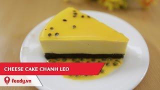 Hướng dẫn cách làm Cheesecake chanh leo - Passion fruit Cheesecake