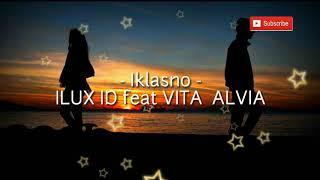 IKHLASNO LIRIK - ILUX ID feat VITA ALVIA
