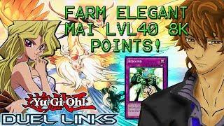 FARM ELEGANT MAI LVL40 8000 POINTS! | YuGiOh Duel Links