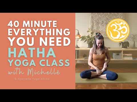 Everything you need in 40 Minutes | Hatha Yoga Class | Ayurveda Yoga with Michellé