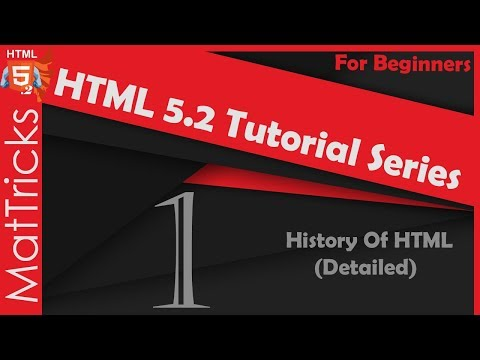 [HTML 5.2] History Of HTML | HTML 5.2 Tutorial Series (Part-1) | Mat Tricks SN