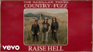 Gambar cover The Cadillac Three - Raise Hell (Audio)