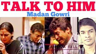 TALK TO HIM NOW! | Madan Gowri | MG