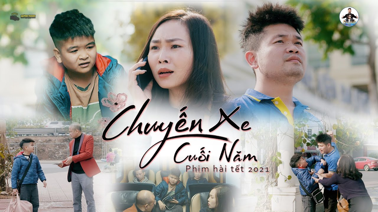 Phim Tết 2021 | Chuyến Xe Cuối Năm | Phim Hài Tết Ngắn Cảm Động - Cu Thóc, Cường Cá, Xuân Nghĩa.