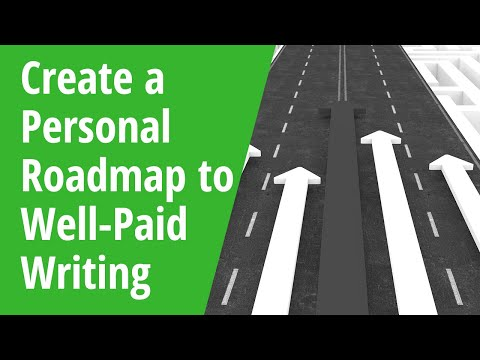 Create a Personal Roadmap to Well-Paid Writing – 2018 Update AWAI