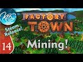 Factory Town Ep 14: MINOR MINING MISCONCEPTION - (Steam Early Access) Let's Play, Gameplay