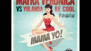 Mayra Veronica VS Yolanda Be Cool - Mama Yo! (Javi Rubio Remix)