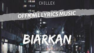 Biarkan - Chillex (  Lyric)