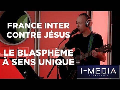 I-Média n°281 - France Inter contre Jésus : le blasphème à sens unique