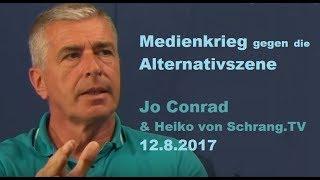 Jo Conrad - Medienkrieg gegen die Alternativszene |Schrang.TV / Bewusst.TV - 12.8.2017