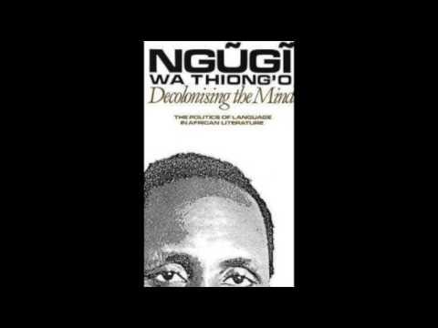 Decolonising the Mind Ch 1 by Ngũgĩ wa Thiong'o