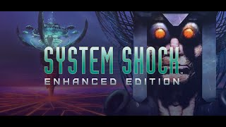 System Shock: Enhanced Edition - Story Trailer