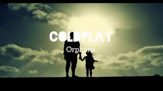 Terjemahan lagu Coldplay - Orphans