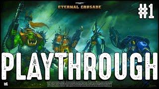 Warhammer 40k Eternal Crusade - Playthrough with RipperX #1