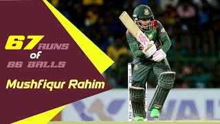 Mushfiqur Rahim's 67 Runs Against Sri Lanka | 1st ODI | ODI Series|Bangladesh tour of Sri Lanka 2019