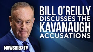 Bill O'Reilly Reacts to The Kavanaugh Scandal