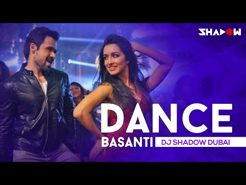 Dance Basanti | Ungli | DJ Shadow Dubai | Emraan Hashmi, Shraddha Kapoor | Full Video