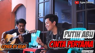 Download Lagu Putih Abu Cinta Pertama - Fruit Chest (Cover) By Egas mp3