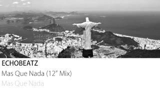 "Echobeatz - Mas Que Nada (12"" Mix)"