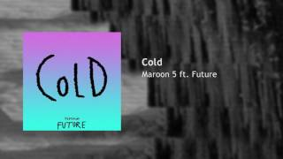 Maroon 5 Ft Future Cold Audio