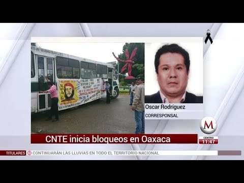 CNTE inicia bloqueos en Oaxaca tras visita de Peña Nieto