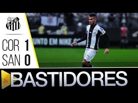 Corinthians 1 x 0 Santos | BASTIDORES | Brasileirão (01/06/16)