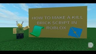 How to make a Kill Brick Script in Roblox Studio! (2019) (UPDATED)