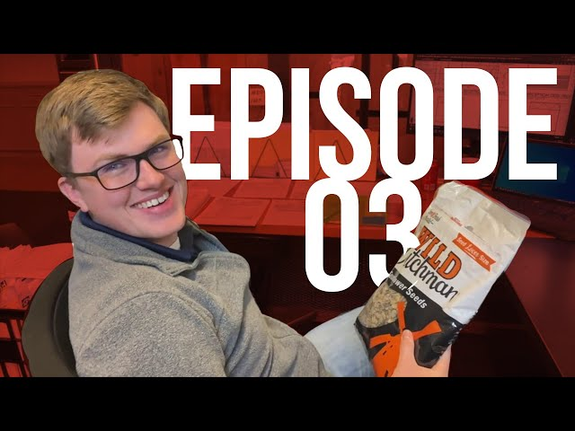 Brought To You By A 3-lb Bag of Seeds | Episode 03