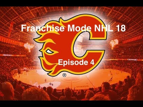 Franchise Mode NHL 18 Calgary Flames- Episode 4