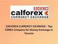 CALFOREX CURRENCY EXCHANGE - Top FOREX Company for Money Exchange in Toronto