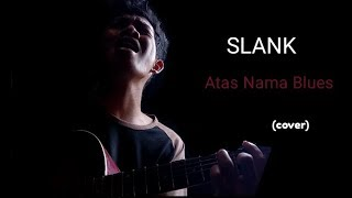 Download lagu SLANK Atas Nama Blues Cover by Ginanjar R K MP3