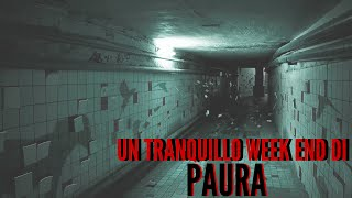 UN TRANQUILLO WEEK END DI PAURA