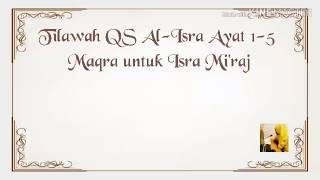 Al-Isra Ayat 1 Maqra untuk Isra Mi'raj Part 1