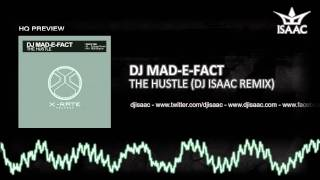 DJ Mad-E-Fact - The Hustle (DJ Isaac Remix)