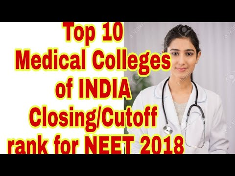 NEET Cut off rank of NEET 2018 for Top 10 Medical Colleges of INDIA