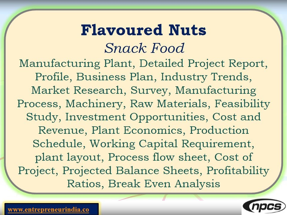 Flavoured Nuts, Snack Food-Manufacturing Plant,Detailed Project