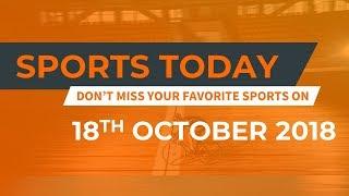 18 October 2018 – Daily Sports | Cricket | Football | Kabaddi | Tennis