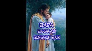 Gambar cover Bapa Engkau Sungguh Baik - Lagu Rohani