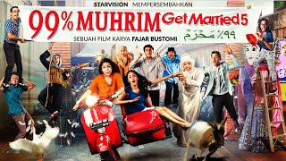 Video 99% MUHRIM Get Married 5 Official Trailer download MP3, 3GP, MP4, WEBM, AVI, FLV Mei 2018