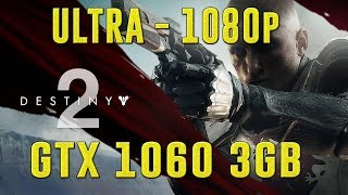 DESTINY 2 | GTX 1060 3GB + I5-7400 + 8GB RAM | ULTRA - 1920X1080 | BENCHMARK