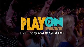 PlayOn Fest (Music is NOT Cancelled) LIVE Fri April 24 @ 12PM EST