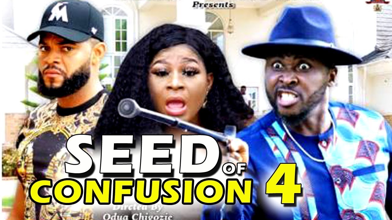 Download SEED OF CONFUSION SEASON 4 - (New Movie) 2019 Latest Nigerian Nollywood Movie Full HD