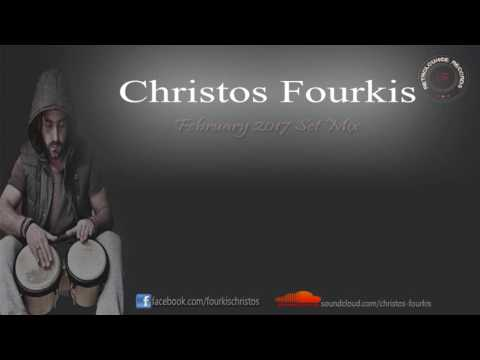 Christos Fourkis Set Mix [February 2017]
