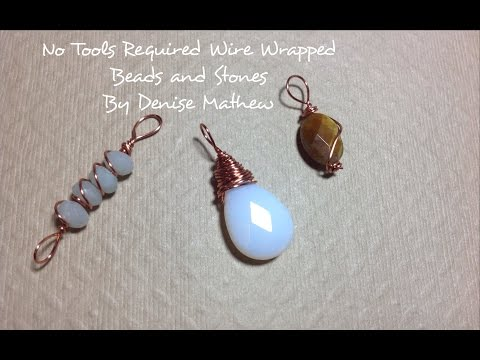 How to Wire Wrap Beads and Stone Without Tools