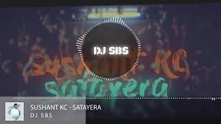 Sushant Kc Satayera DJ SBS Remix.mp3