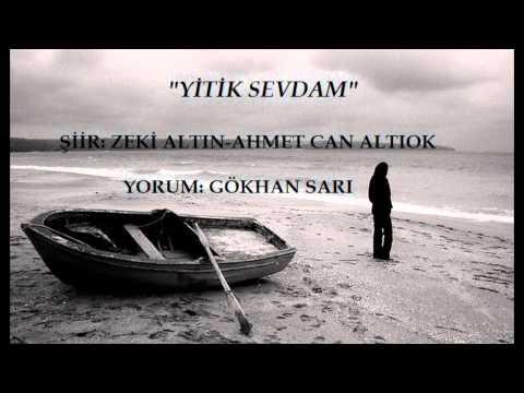 """""""YİTİK SEVDAM"""" ŞİİR: AHMET CAN ALTIOK-ZEKİ ALTIN YORUM: GÖKHAN SARI"""